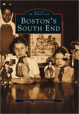 Boston's South End (Images of America Series)