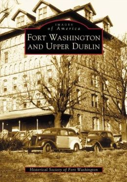Fort Washington and Upper Dublin, Pennsylvania (Images of America Series)