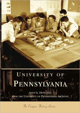 University of Pennsylvania, Pennsylvania (Campus History Series)