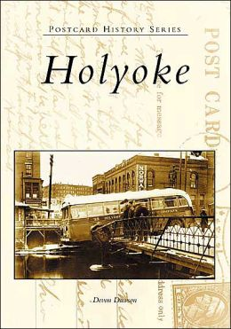 Holyoke, Massachusetts (Postcard History Series)