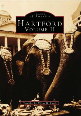 Hartford, Connecticut (Images of America Series)