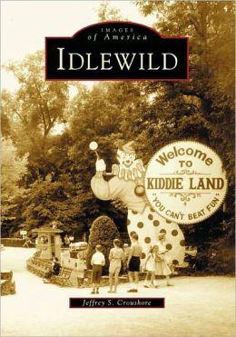 Idlewild, Pennsylvania (Images of America Series)