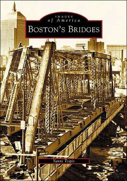 Boston's Bridges (Images of America Series)