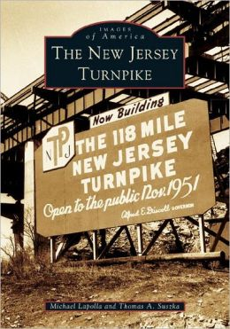 The New Jersey Turnpike (Images of America Series)