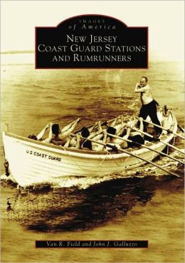 New Jersey Coast Guard Stations and Rumrunners (Images of America Series)
