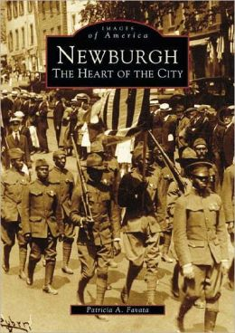 Newburgh, New York: The Heart of the City (Images of America Series)
