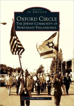 Oxford Circle: The Jewish Community of Northeast Philadelphia, Pennsylvania (Images of America Series)