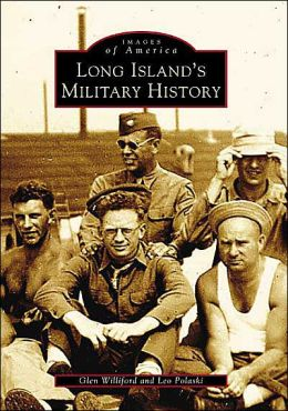 Long Island's Military History (Images of America Series)