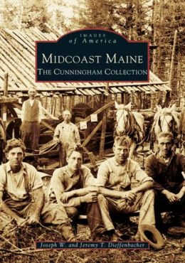 Midcoast Maine: The Cunningham Collection (Images of America Series)