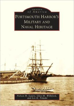 Portsmouth Harbor's Military and Naval Heritage: New Hampshire (Images of America Series)