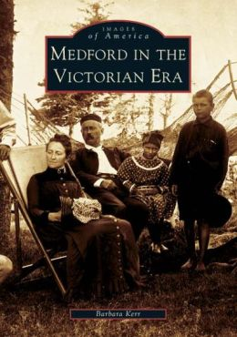 Medford in the Victorian Era, Massachusetts (Images of America Series)