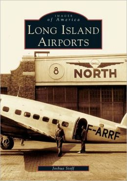 Long Island Airports (Images of America Series)