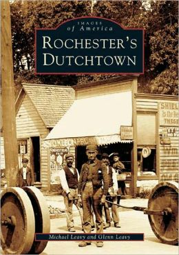 Rochester's Dutchtown, New York (Images of America Series)
