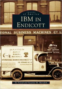 IBM in Endicott, New York (Images of America Series)