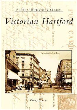 Victorian Hartford, Connecticut (Postcard History Series)
