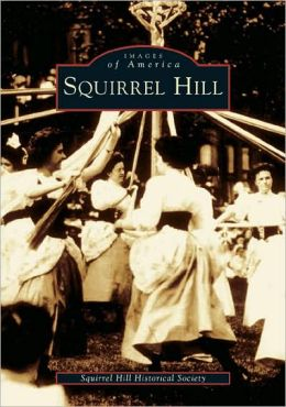 Squirrel Hill, Pennsylvania (Images of America Series)