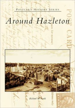 Around Hazleton, Pennsylvania (Postcard History Series)