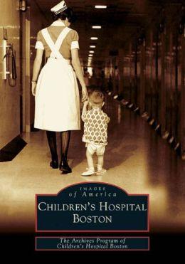 Children's Hospital Boston (Images of America Series)