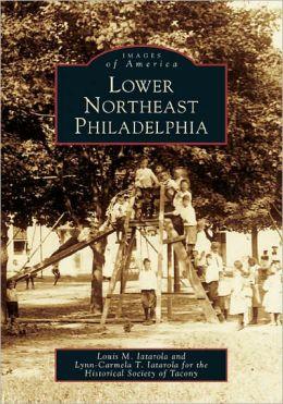 Lower Northeast Philadelphia, Pennsylvania (Images of America Series)