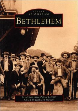 Bethlehem, Pennsylvania (Images of America Series)