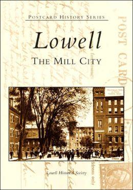 Lowell, Massachusetts: The Mill City (Postcard History Series)