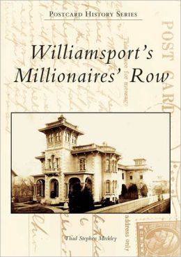 Williamsport's Millionaires' Row, Pennsylvania (Postcard History Series)