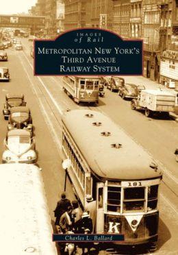 Metropolitan New York's Third Avenue Railway System (Images of Rail Series)