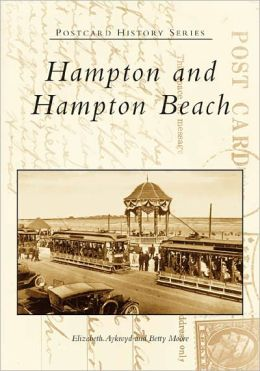 Hampton and Hampton Beach, New Hampshire (Postcard History Series)