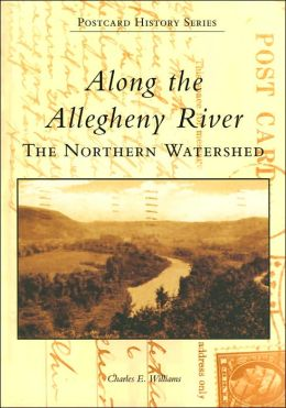 Along the Allegheny River: The Northern Watershed, Pennsylvania (Images of America Series)
