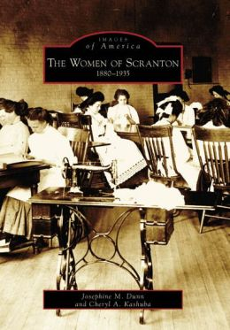 The Women of Scranton, Pennsylvania: 1880-1935 (Images of America Series)