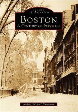 Boston: A Century of Progress (Images of America Series)