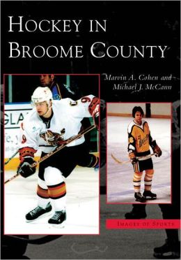 Hockey in Broome County, New York (Images of Sports Series)