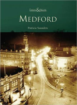 Medford, Massachusetts (Then and Now Series)