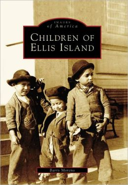 Children of Ellis Island, New York (Images of America Series)