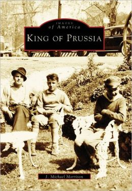King of Prussia, Pennsylvania (Images of America Series)