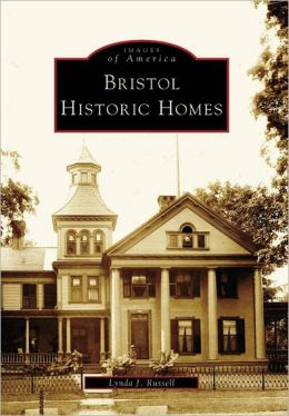 Bristol Historic Homes, Connecticut (Images of America Series)