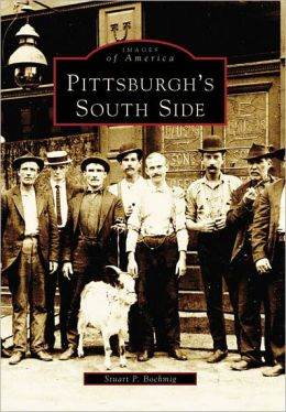 Pittsburgh's South Side (Images of America Series)