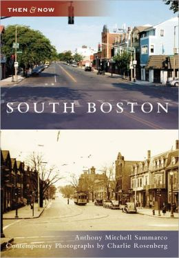South Boston, Massachusetts (Then & Now Series)