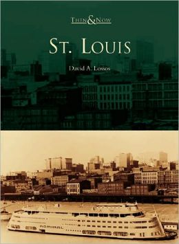 St. Louis , Missouri (Then & Now Series)