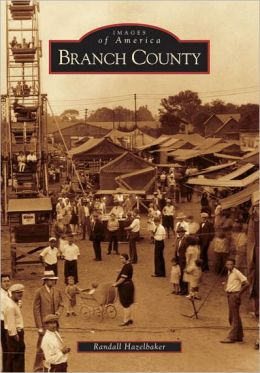 Branch County, Michigan (Images of America Series)