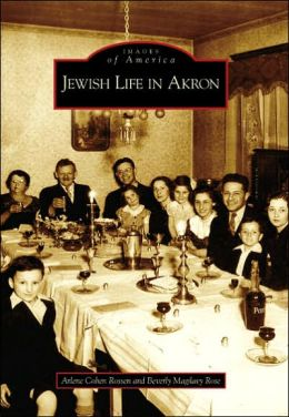 Jewish Life in Akron, Ohio (Images of America Series)