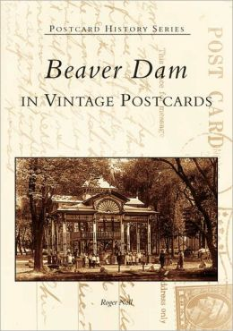 Beaver Dam, Wisconsin in Vintage Postcards (Postcard History Series)