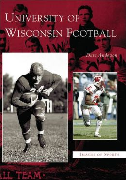 University of Wisconsin Football (Images of Sports Series)