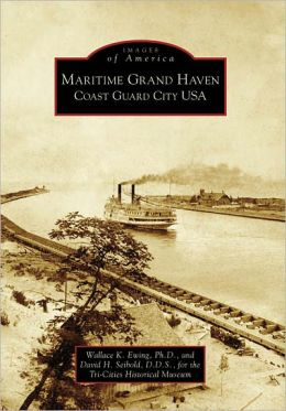Maritime Grand Haven: Coast Guard City U.S.A. Michigan (Images of America Series)
