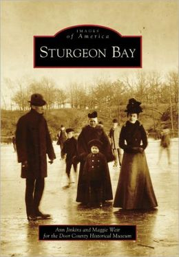 Sturgeon Bay (Images of America Series)