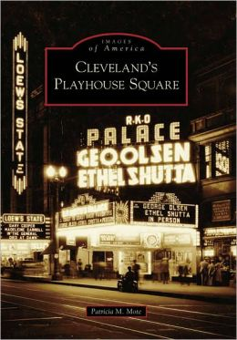 Cleveland's Playhouse Square, Ohio (Images of America Series)