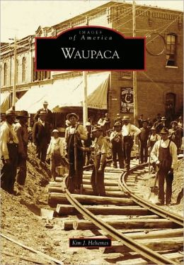Waupaca, Wisconsin (Images of America Series)