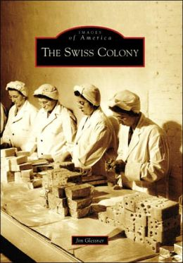 The Swiss Colony, Wisconsin (Images of America Series)