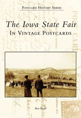 The Iowa State Fair In Vintage Postcards (Postcard History Series)