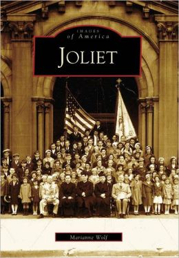 Joliet, Illinois (Images of America Series)